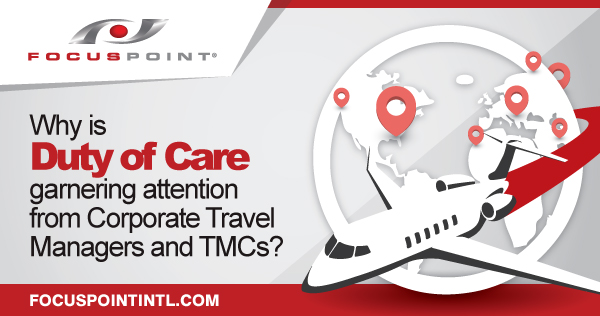 FP---Why-is-Duty-of-Care-garnering-attention-from-Corporate-Travel-Managers-and-TMCs